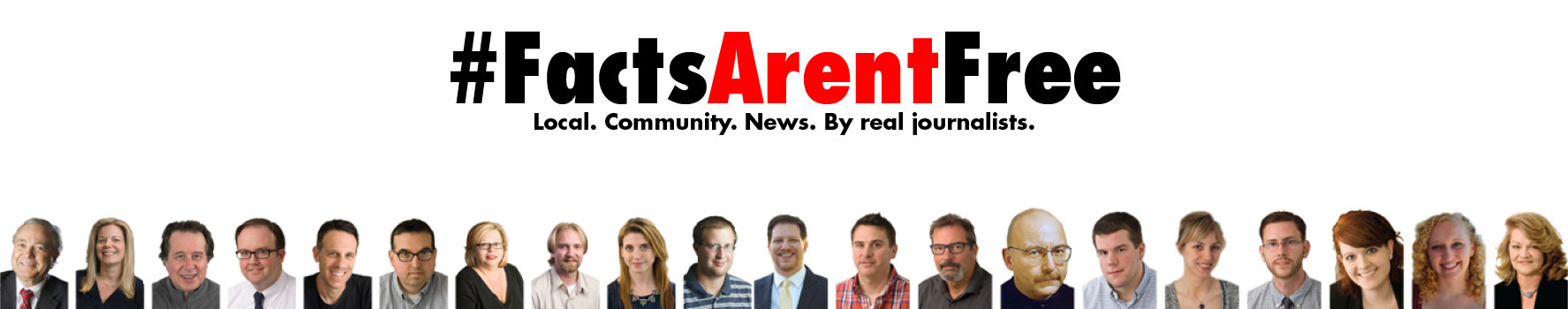 #facts aren't free slogan. Local community news by real reporters image with reporters